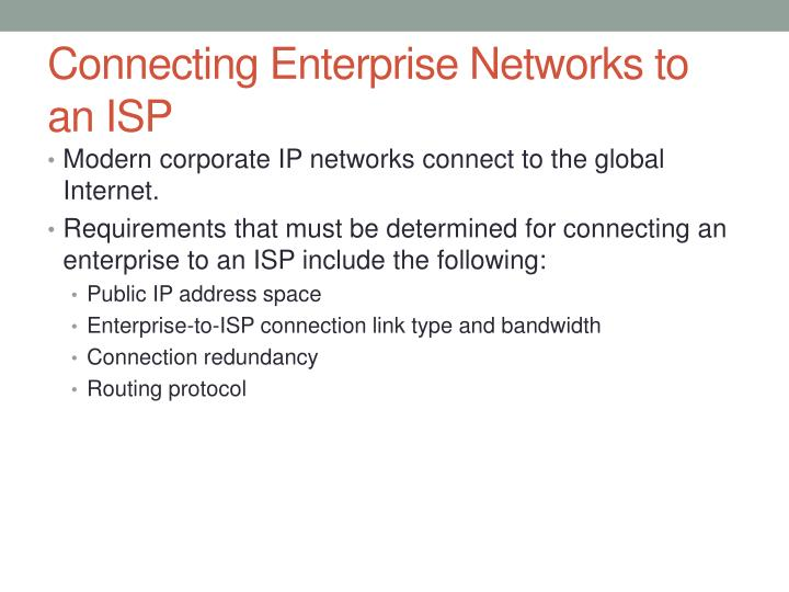 Connecting Enterprise Networks to an ISP