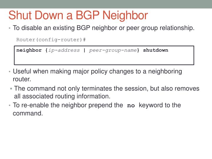 Shut Down a BGP Neighbor
