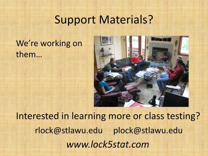 Support Materials?