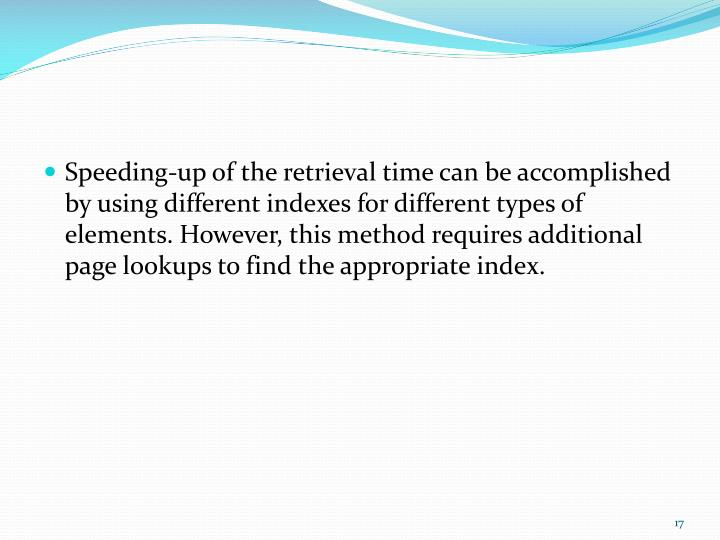 Speeding-up of the retrieval time can be accomplished by using
