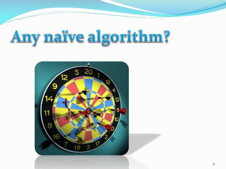 Any naïve algorithm?