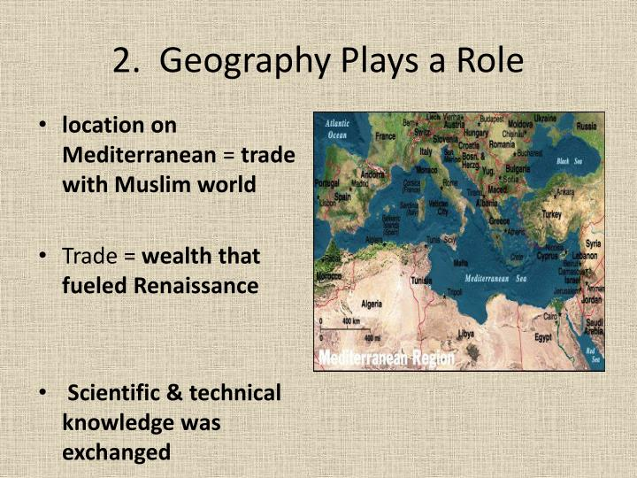 2.  Geography Plays a Role