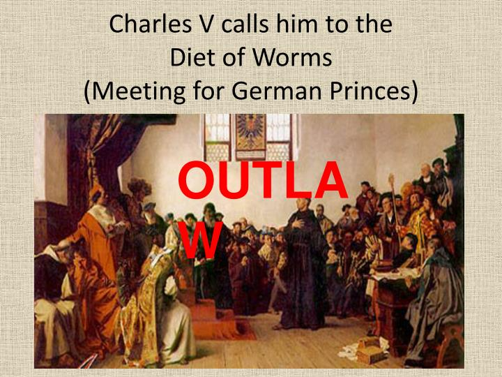 Charles V calls him to the