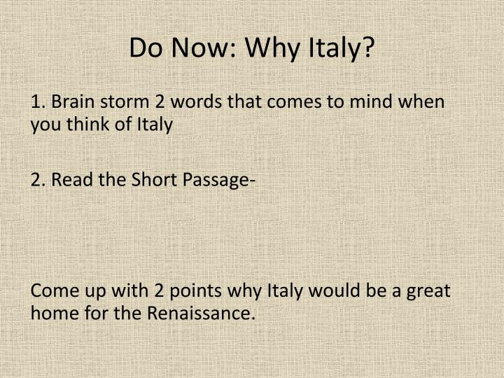 Do Now: Why Italy?
