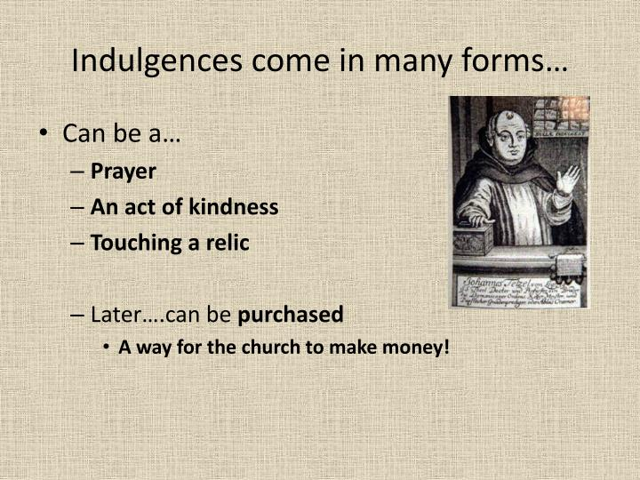 Indulgences come in many forms…