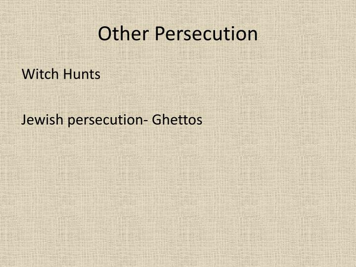 Other Persecutio