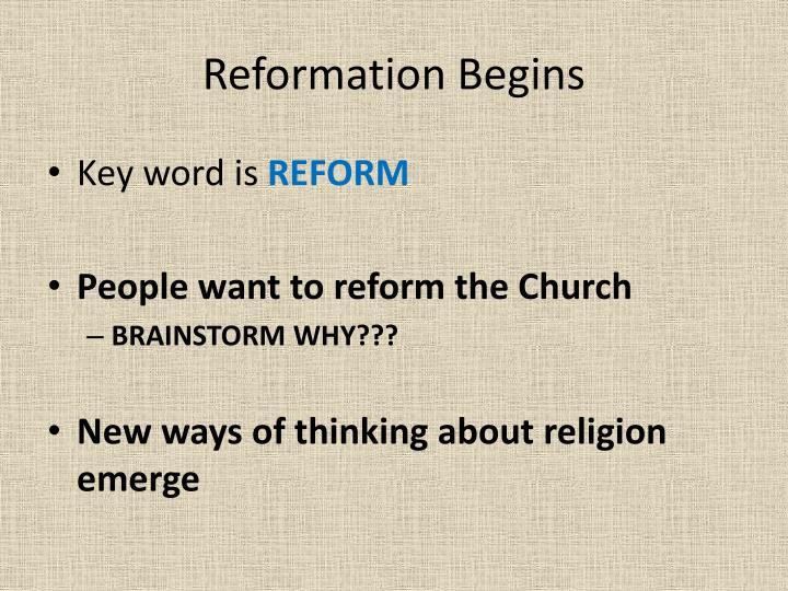 Reformation Begins
