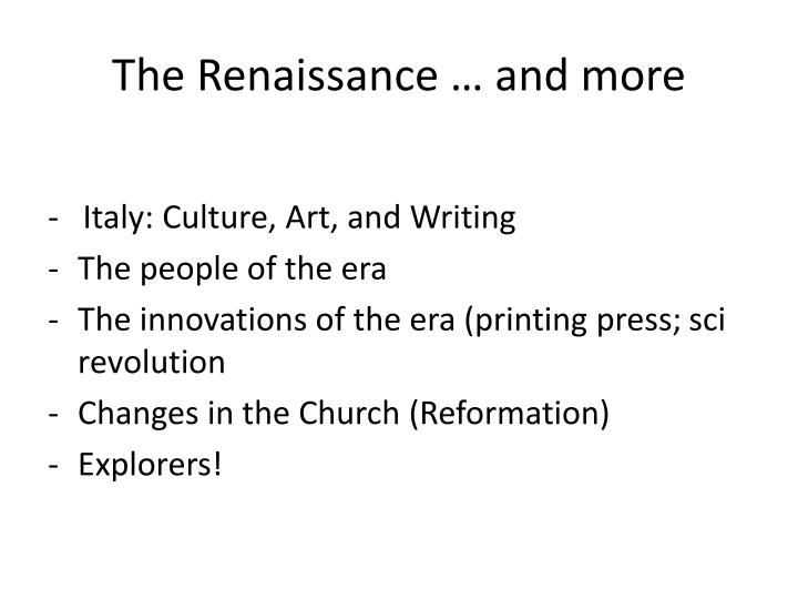 The Renaissance … and more