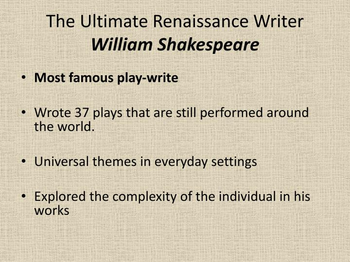 The Ultimate Renaissance Writer