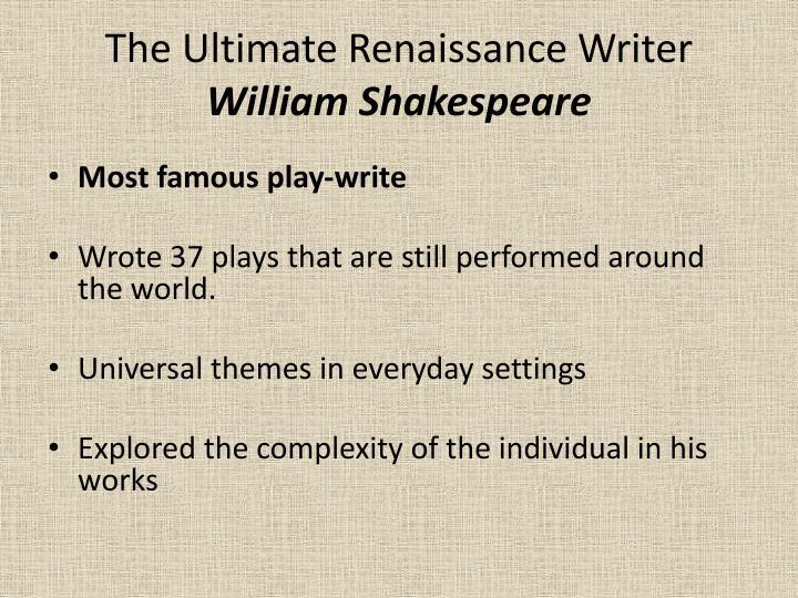 The Ultimate Renaissance Writer