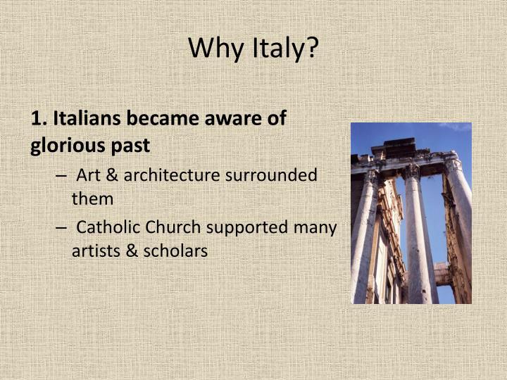 Why Italy?