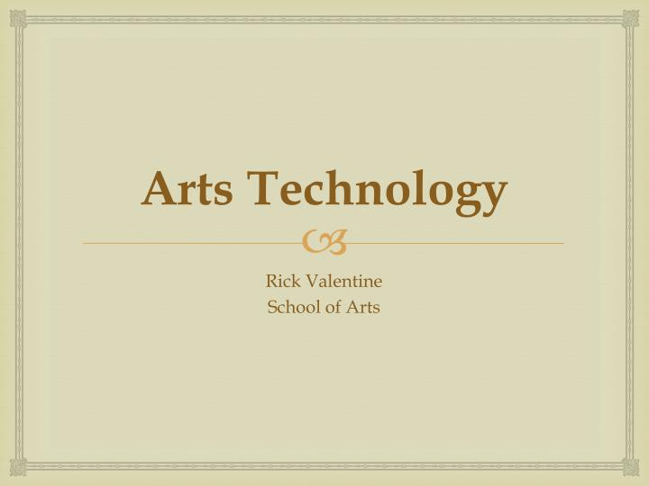 Arts Technology