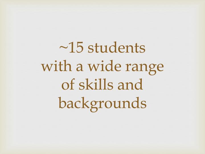 ~15 students