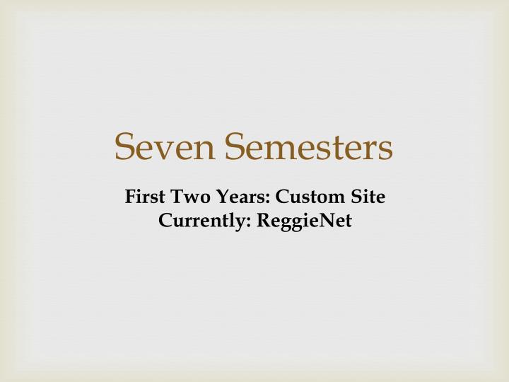 Seven Semesters