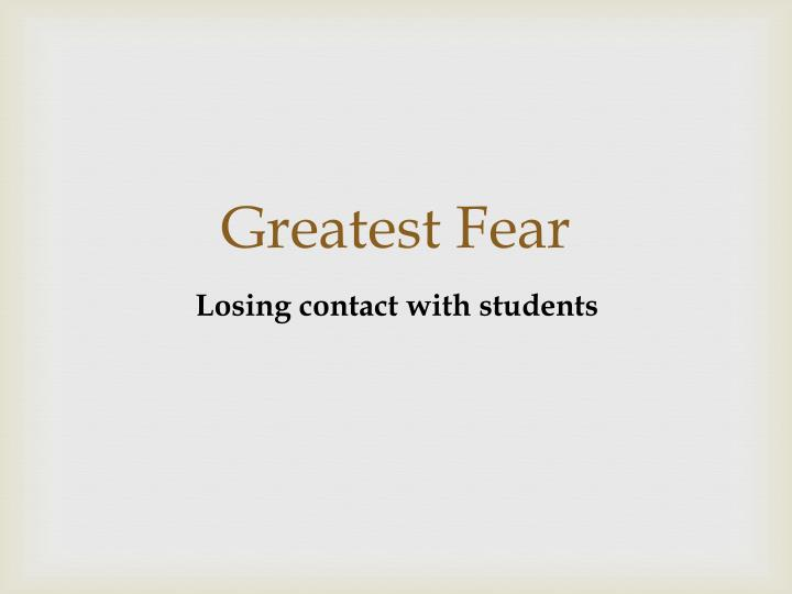 Greatest Fear