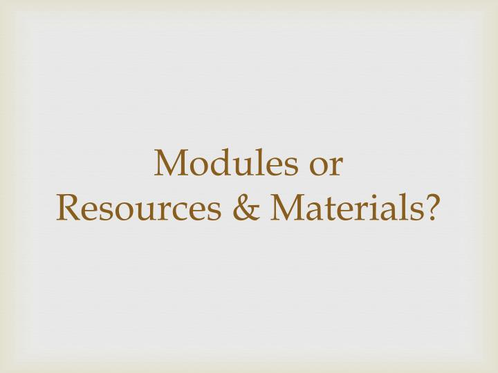 Modules or