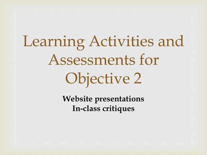 Learning Activities and Assessments for Objective 2