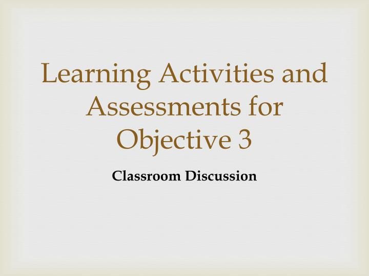 Learning Activities and Assessments for Objective 3
