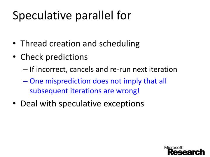Speculative parallel for