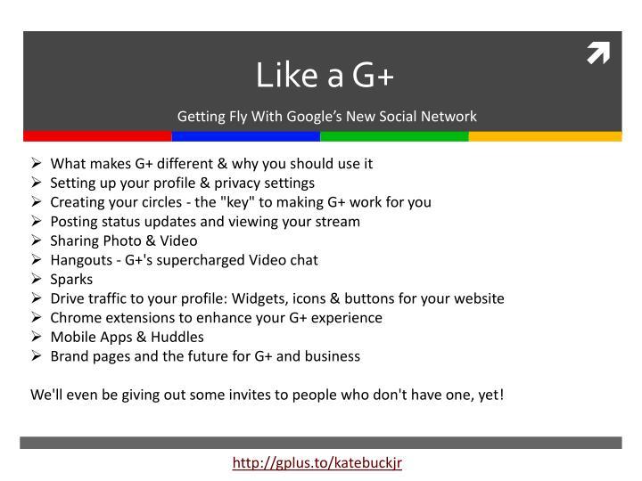 Like a G+