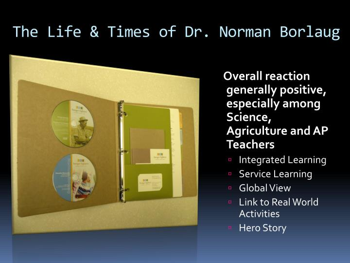 The Life & Times of Dr. Norman Borlaug