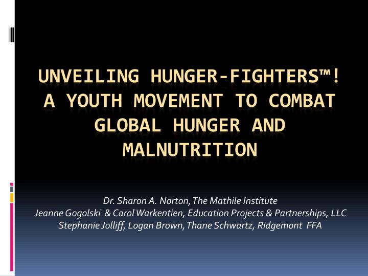Unveiling hunger fighters a youth movement to combat global hunger and malnutrition