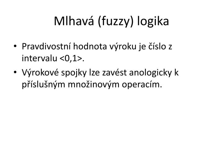 Mlhavá (fuzzy) logika