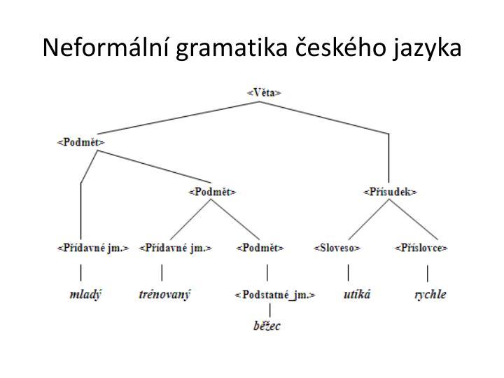 Neformální gramatika českého jazyka