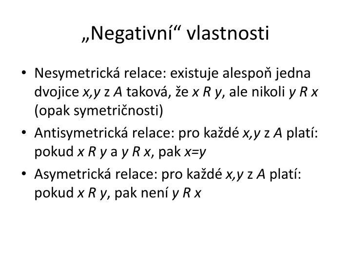 """""""Negativní"""" vlastnosti"""