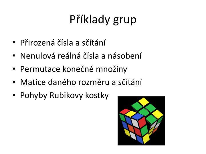 Příklady grup