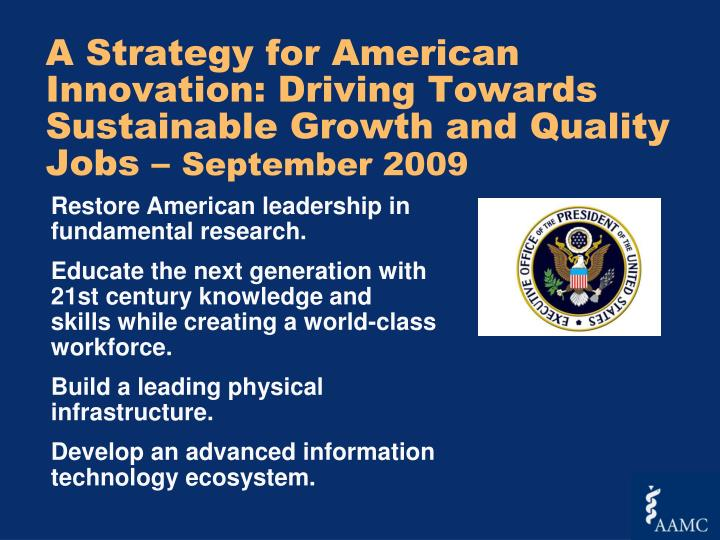 A Strategy for American Innovation: Driving Towards Sustainable Growth and Quality Jobs –