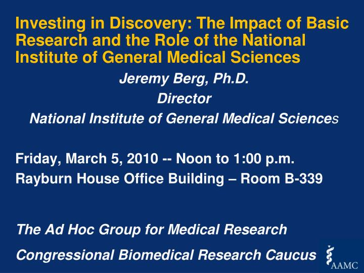 Investing in Discovery: The Impact of Basic Research and the Role of the National Institute of General Medical Sciences