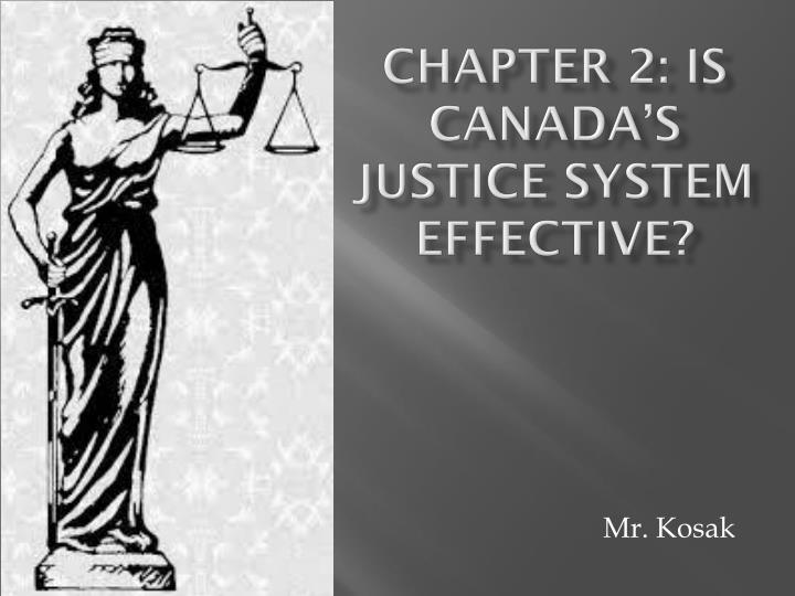 Chapter 2 is canada s justice system effective