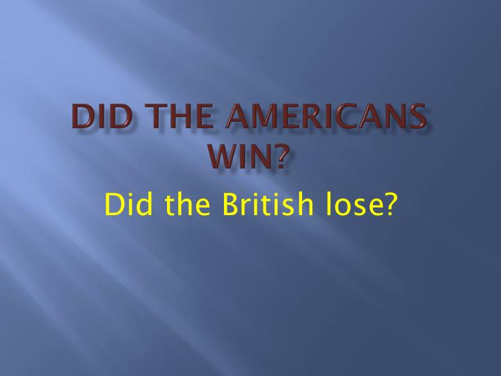 Did the Americans win?