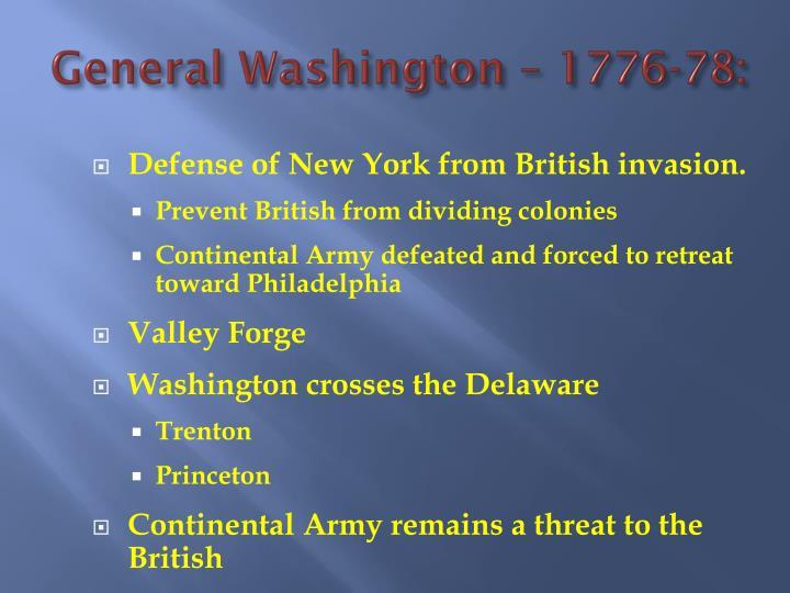 General Washington – 1776-78:
