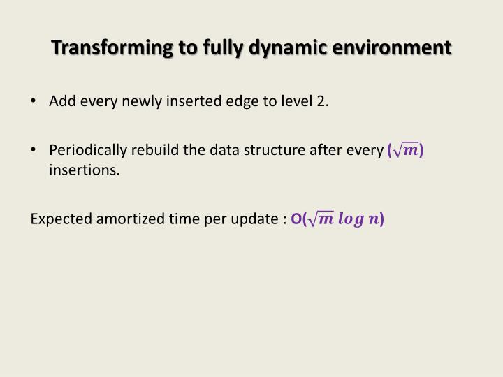 Transforming to fully dynamic environment