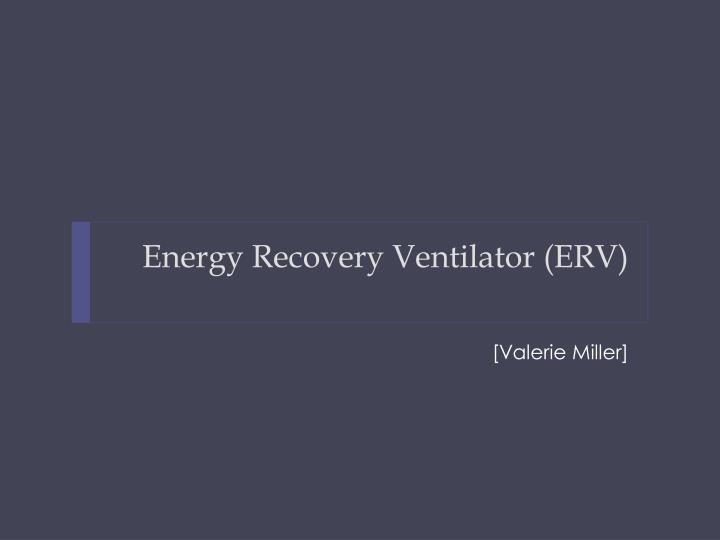 Energy Recovery Ventilator (