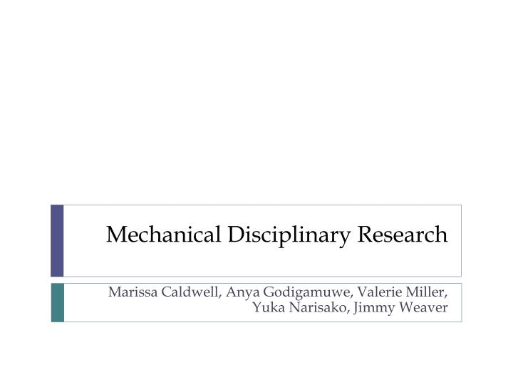 Mechanical disciplinary research