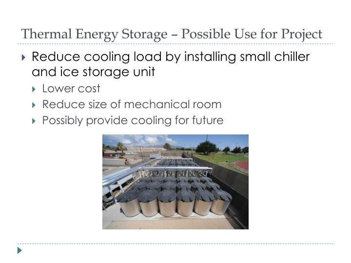 Thermal Energy Storage – Possible Use for Project