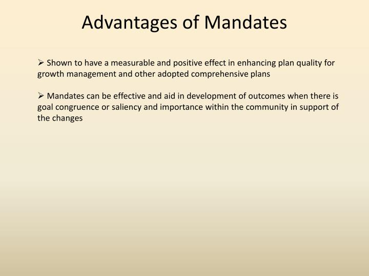 Advantages of Mandates