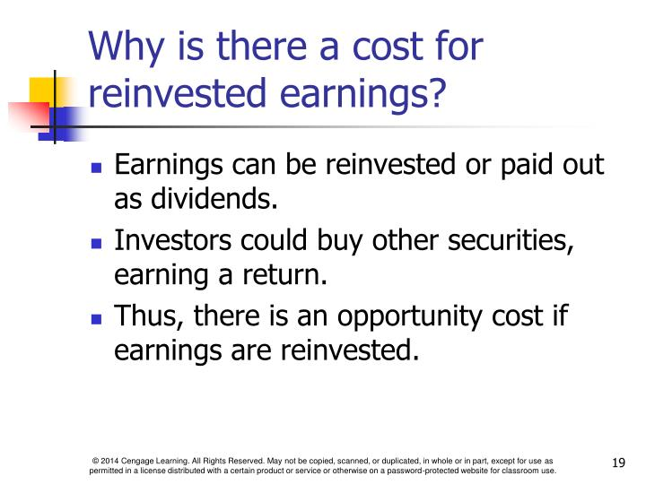 Why is there a cost for reinvested earnings?