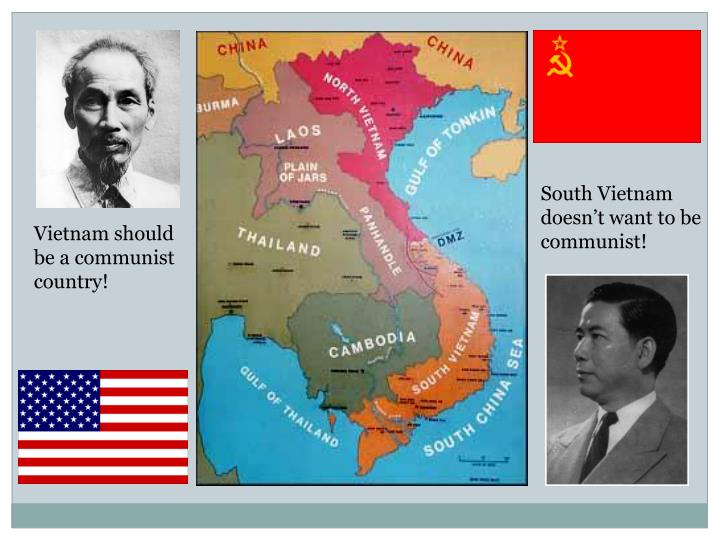 South Vietnam doesn't want to be communist!
