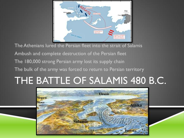 The Athenians lured the Persian fleet into the strait of Salamis