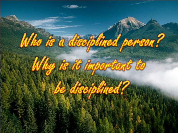 Who is a disciplined person?