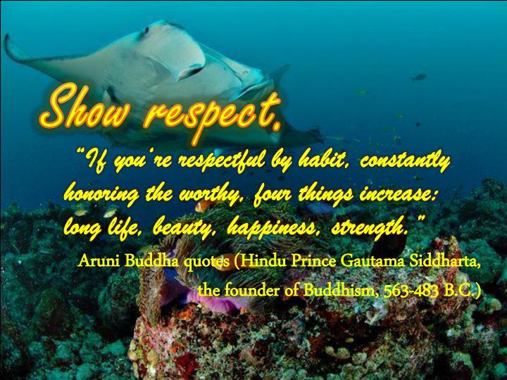 Show respect.