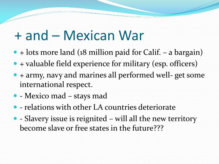 + and – Mexican War