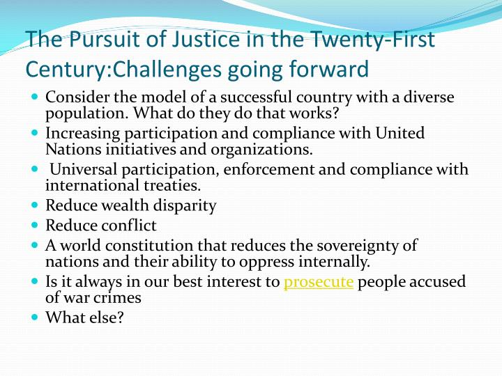 The Pursuit of Justice in the Twenty-First