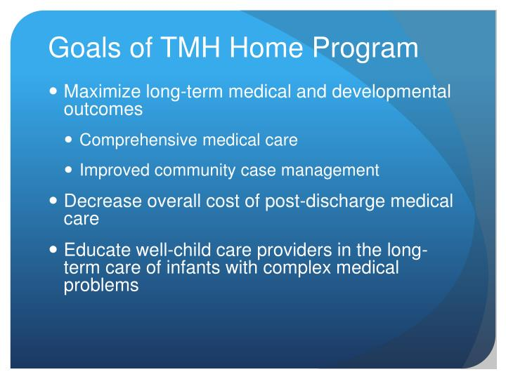 Goals of TMH Home Program