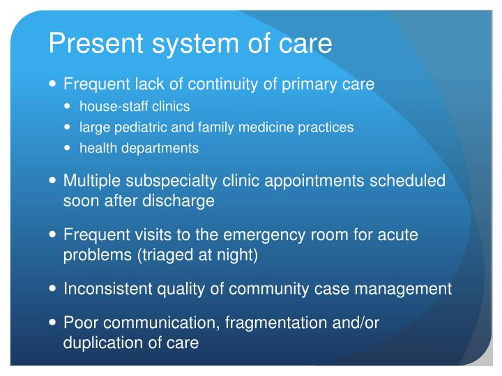Present system of care