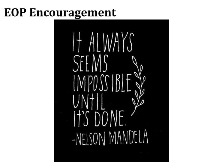 EOP Encouragement